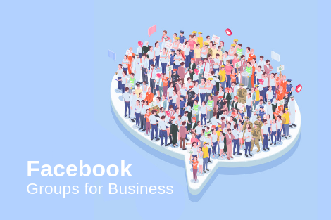 7 Benefits of Using Facebook Groups for Business